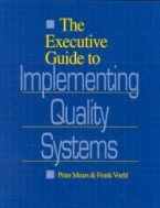 The Executive Guide to Implementing Quality Systems (ISBN : 9780749417031 = 9781884015533)