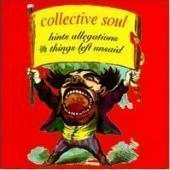 Collective Soul / Hints Allegations And Things Left Unsaid (B