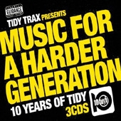 V.A. / Music For A Harder Generation: Tidy Trax Presents... 10 Years Of Tidy (3CD)