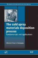 The Cold Spray Materials Deposition Process : Fundamentals and Applications (ISBN : 9781845691813 = 9781420066708)