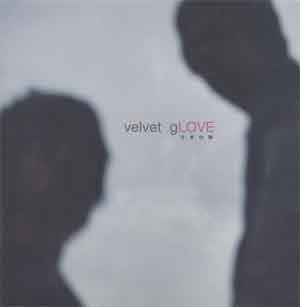 벨벳글로브 (Velvet Glove) / 1집 - 外柔內剛 (희귀)