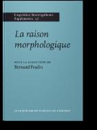 La raison morphologique : Hommage a la memoire de Danielle Corbin (Lingvisticae Investigationes Supplementa 27)  (ISBN : 9789027231376)
