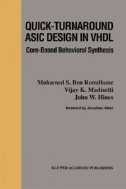 Quick-Turnaround ASIC Design in VHDL : Core-Based Behavioral Synthesis (ISBN : 9781461286127)