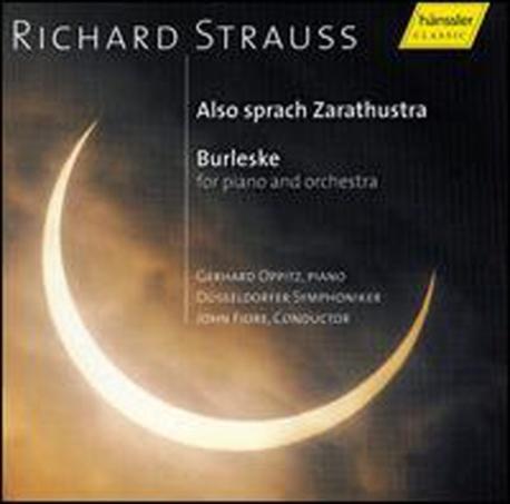 [수입] John Fiore / Gerhard Oppitz - R. 슈트라우스 : 짜라투스트라는 이렇게 말했다, 부를레스케 (R. Strauss : Also Sparach Zarathustra Op.30, Burleske For Piano & Orchestra)