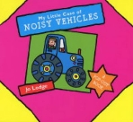 My Little Case of Noisy Vehicles Hardcover