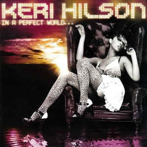 [수입] Keri Hilson - In A Perfect World...