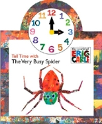 Tell Time with the Very Busy Spider [With Moveable Clock] (Board Books)