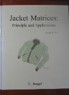 Jacket Matrices : Principle and Applications