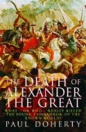 The Death of Alexander the Great : What - or Who - Really Killed the Young Conqueror of the Known World ?  (ISBN : 9780786713400)