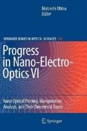 Progress in Nano-Electro-Optics VI : Nano Optical Probing, Manipulation, Analysis, and Their Theoretical Bases (ISBN : 9783642096716)