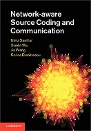 Network-aware Source Coding and Communication  (ISBN : 9780521888400)