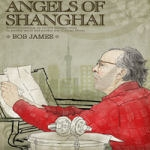 Bob James / Angels Of Shanghai
