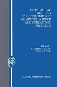 The Impact of Emerging Technologies on Computer Science and Operations Research (ISBN : 9781461359340)