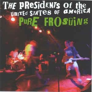 [수입] Presidents Of The United States Of America - Pure Frosting