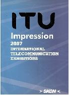 ITU Impression 2007 : International Telecommunication Exhions   (ISBN : 9789889955021)