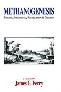 Methanogenesis : Ecology, Physiology, Biochemistry & Genetics (Chapman & Hall Microbiology Series)  (ISBN : 9781461360131)