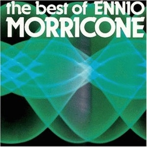 Ennio Morricone / The Best Of Ennio Morricone