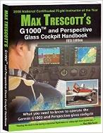 Max Trescott's G1000 and Perspective Glass Cockpit Handbook #