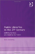 Public Libraries in the 21st Century : Defining Services and Debating the Future  (ISBN : 9780754642862)