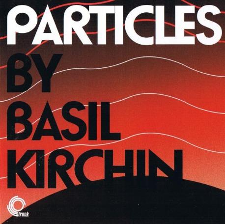 Basil Kirchin / Particles