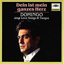 Dein ist mein ganzes Herz Domingo singt Love Songs & Tangos