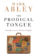 The Prodigal Tongue : Dispatches from the Future of English  (ISBN : 9780618571222)