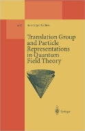 Translation Group and Particle Representations in Quantum Field Theory (Lecture Notes in Physics - Monographs, Vol.m40)  (ISBN : 9783662140789)