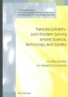 Transdisciplinarity: Joint Problem Solving Among Science, Technology, and Society: An Effective Way for Managing Complexity #