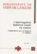 L'interrogation indirecte totale en coreen : Comparaison avec le francais et l'anglais  (ISBN : 9782708012530)