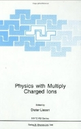 Physics with Multiply Charged Ions (ISBN : 9780306451140)