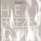 Eagles / Hell Freezes Over