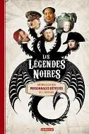 Les legendes noires : Anthologie des personnages detestes de l'Histoire ///KK5