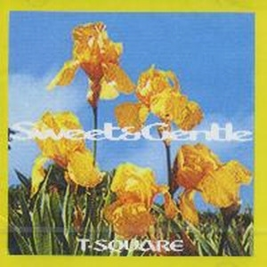 T-Square / Sweet And Gentle