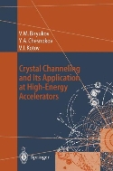 Crystal Channeling and Its Application at High-Energy Accelerators (ISBN : 9783642082382)