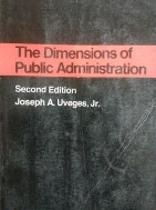 THE DIMENSIONS OF PUBLIC ADMINISTRATION - SECOND EDITION -
