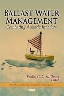 Ballast Water Management : Combating Aquatic Invaders  (ISBN : 9781617280009)