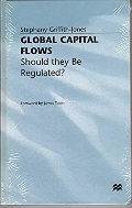 Global Capital Flows : Should They Be Regulated ?   (ISBN : 9781349269143)
