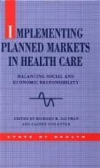 Implementing Planned Markets in Health Care : Balancing Social and Economic Responsibility (ISBN : 9780335194261)