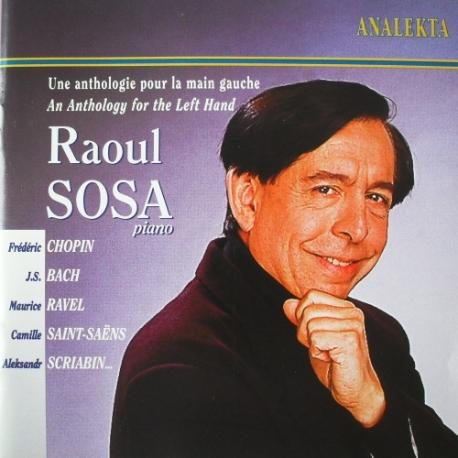 [수입] 라울 소사(Raoul SOSA) - 쇼팽, 바흐, 라벨, 생상 외 : 왼손을 위한 명연주집 (2CD)