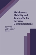 Multiaccess, Mobility and Teletraffic for Personal Communications (ISBN : 9781461286110)