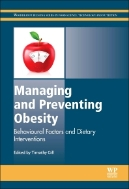 Managing and Preventing Obesity : Behavioural Factors and Dietary Interventions (ISBN : 9781782420910)
