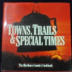 Towns, Trails and Special Times: The Marlboro Country Cookbook     /사진의 제품   ☞ 서고위치:RV 5 *[구매하시면 품절로 표기됩니다]