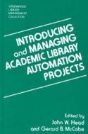 Introducing and Managing Academic Library Automation Projects (ISBN : 9780313296338)