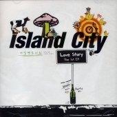 아일랜드 시티 (Island City) / Love Story (EP)