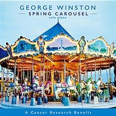 George Winston - Spring Carousel [Digipak]