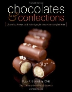 Chocolates and Confections : Formula, Theory, and Technique for the Artisan Confectioner (Hardcover)