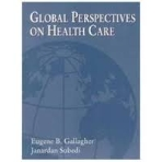 Global Perspectives on Health Care (ISBN : 9780133150780)