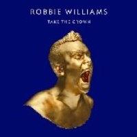 Robbie Williams / Take The Crown (수입)