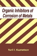 Organic Inhibitors of Corrosion of Metals (ISBN : 9780306451690)