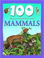 100 Things You Should Know About Mammals (Hardcover)